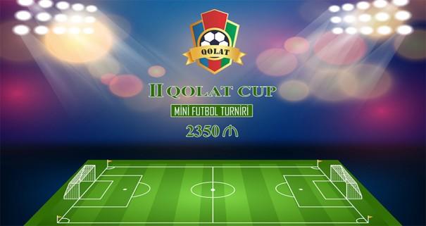 II QOLAT CUP Mini Futbol Turnirinə Qeydiyyat davam edir